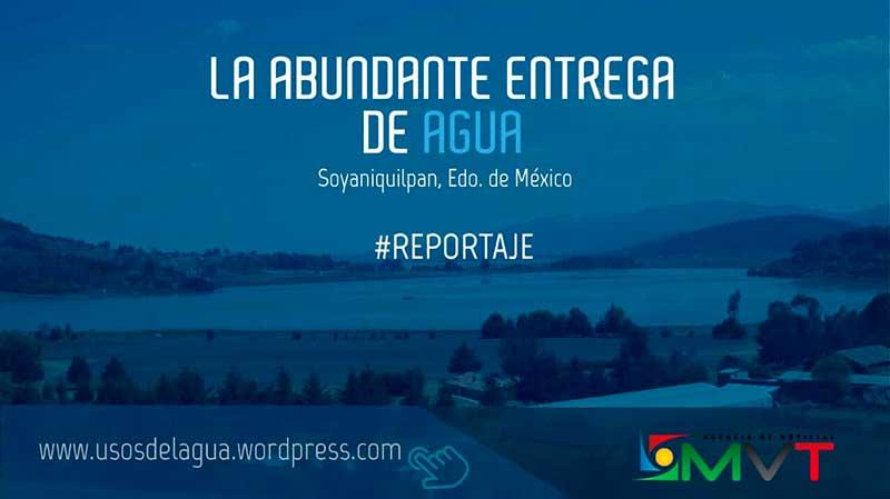 #Reportaje La abundante entrega de agua